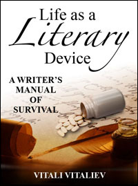 Life as a Literary Device by Vitali Vitaliev